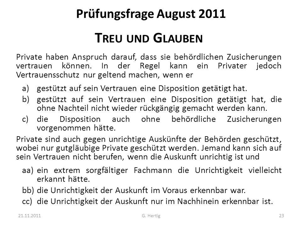 Prüfungsfrage August 2011 T REU UND G LAUBEN Private haben Anspruch darauf, dass sie behördlichen Zusicherungen vertrauen können.