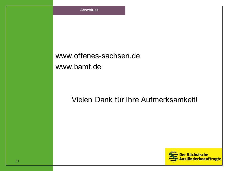 www.offenes-sachsen.de www.bamf.de Vielen Dank für Ihre Aufmerksamkeit! 21 Abschluss