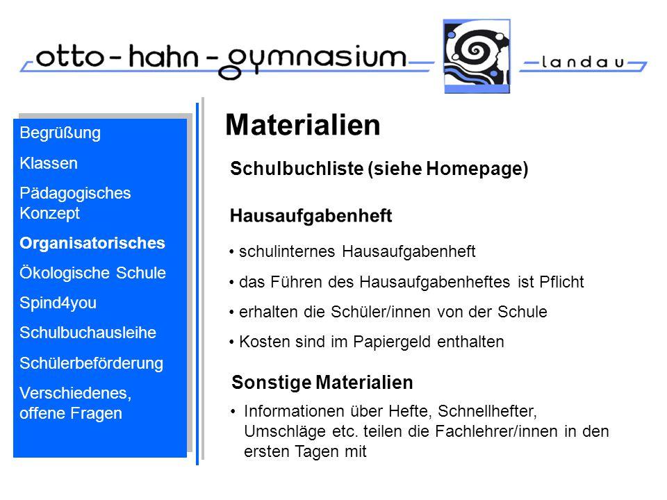 Materialien Schulbuchliste (siehe Homepage) schulinternes Hausaufgabenheft das Führen des Hausaufgabenheftes ist Pflicht erhalten die Schüler/innen vo
