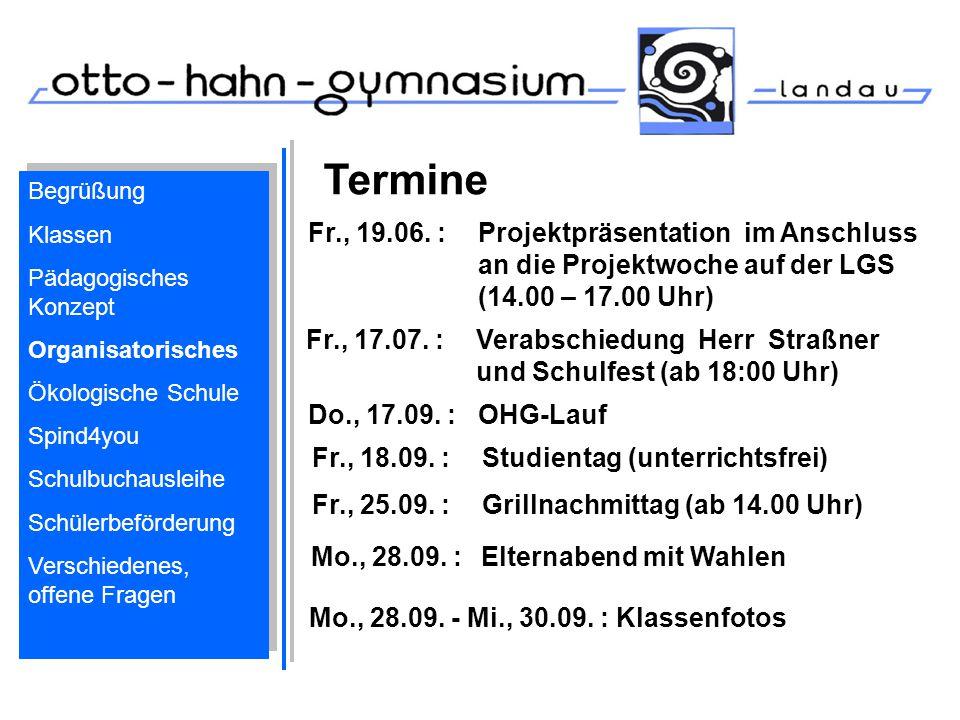 Termine Fr., 19.06. : Projektpräsentation im Anschluss an die Projektwoche auf der LGS (14.00 – 17.00 Uhr) Begrüßung Klassen Pädagogisches Konzept Org
