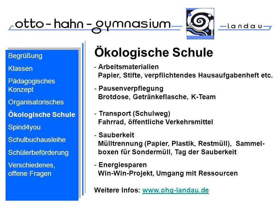 Ökologische Schule - Arbeitsmaterialien Papier, Stifte, verpflichtendes Hausaufgabenheft etc. - Pausenverpflegung Brotdose, Getränkeflasche, K-Team -