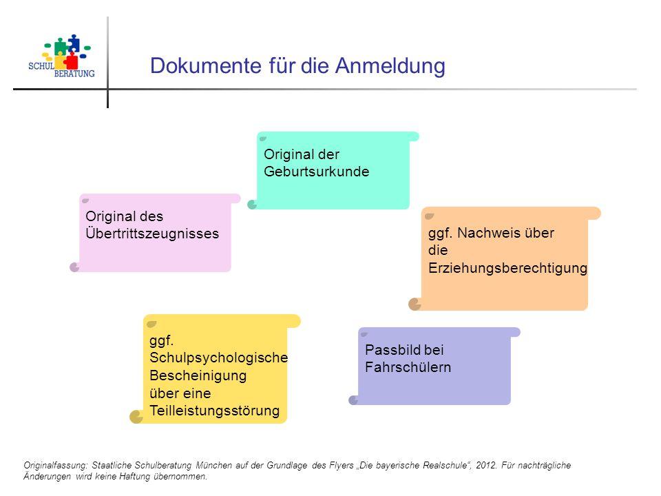 """Dokumente für die Anmeldung Originalfassung: Staatliche Schulberatung München auf der Grundlage des Flyers """"Die bayerische Realschule"""", 2012. Für nach"""