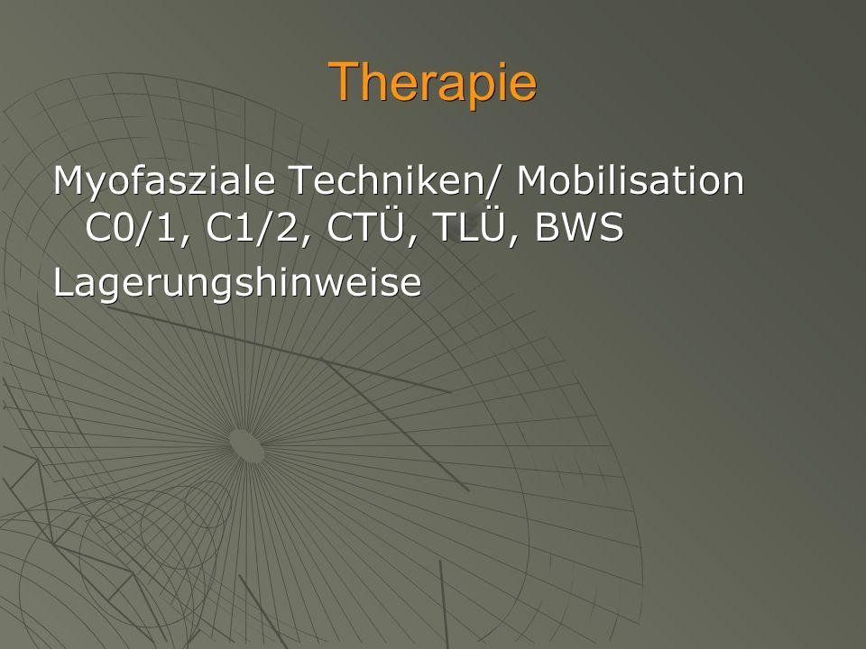 Therapie Myofasziale Techniken/ Mobilisation C0/1, C1/2, CTÜ, TLÜ, BWS Lagerungshinweise