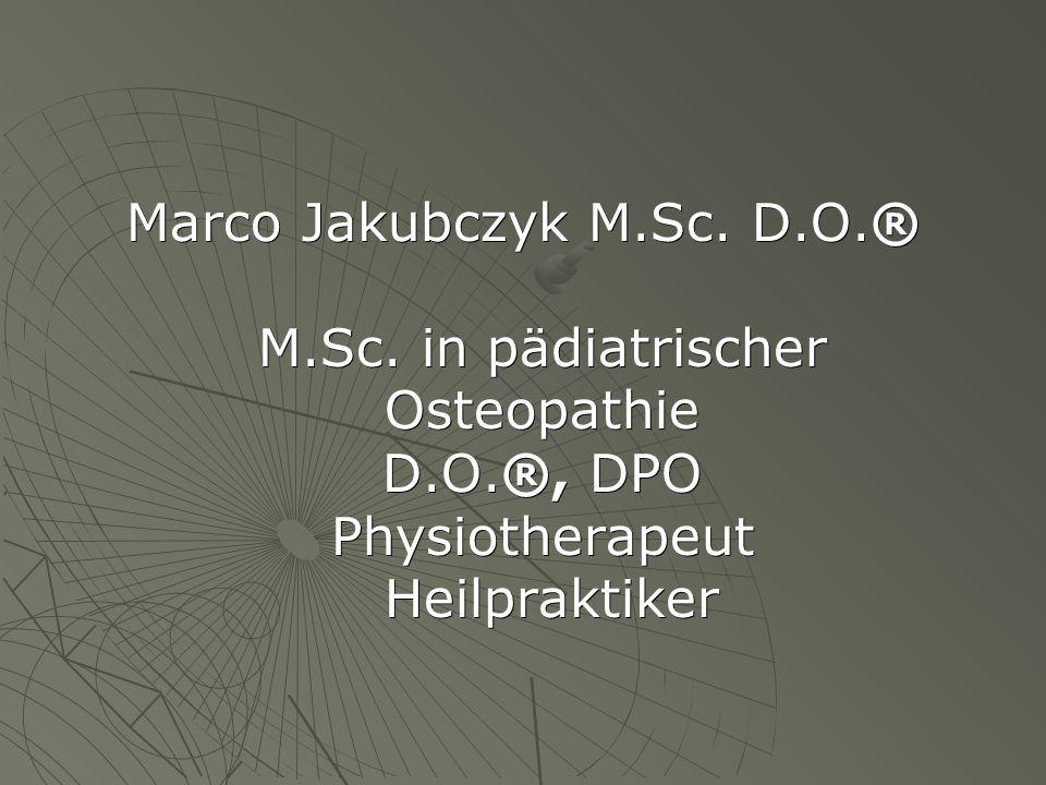 Marco Jakubczyk M.Sc. D.O.® M.Sc. in pädiatrischer Osteopathie D.O.®, DPO Physiotherapeut Heilpraktiker