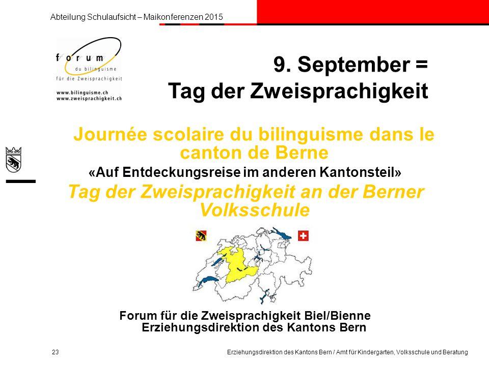 Abteilung Schulaufsicht – Maikonferenzen 2015 23Erziehungsdirektion des Kantons Bern / Amt für Kindergarten, Volksschule und Beratung 9.