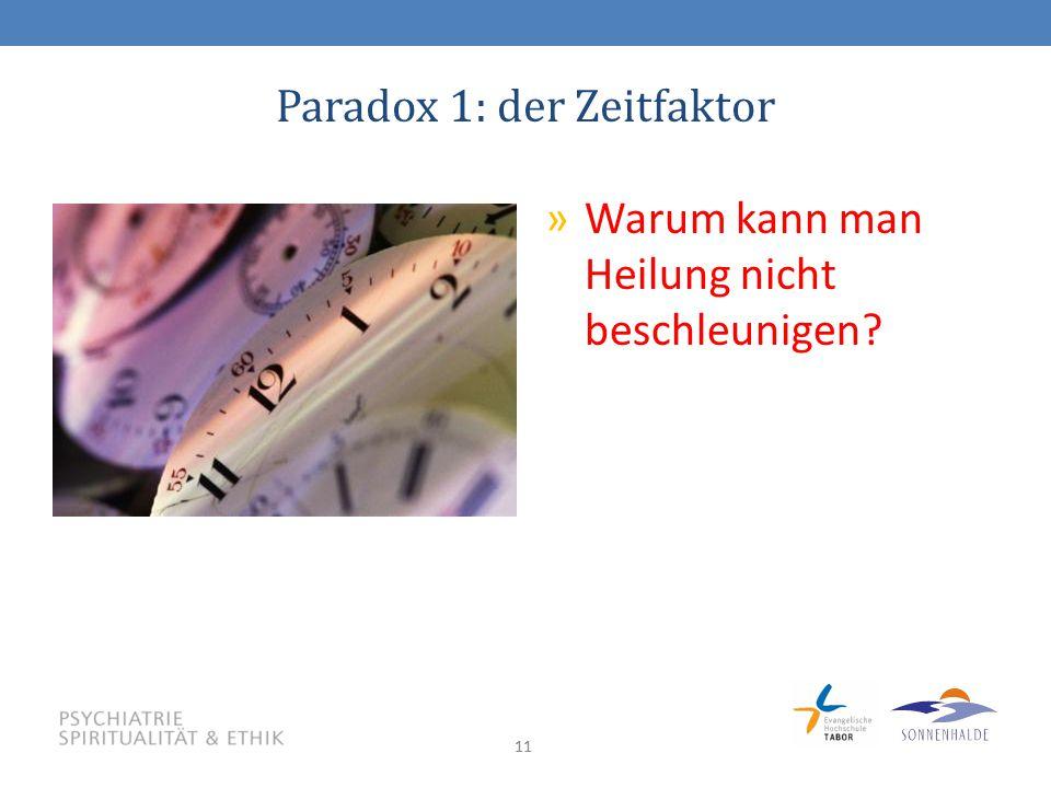 11 Paradox 1: der Zeitfaktor »Warum kann man Heilung nicht beschleunigen?