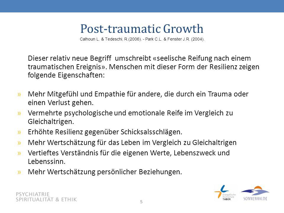 55 Post-traumatic Growth Dieser relativ neue Begriff umschreibt «seelische Reifung nach einem traumatischen Ereignis».