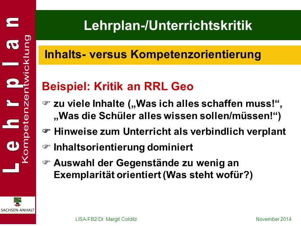 """LISA/FB2/Dr. Margit ColditzNovember 2014 Lehrplan-/Unterrichtskritik Beispiel: Kritik an RRL Geo  zu viele Inhalte (""""Was ich alles schaffen muss!"""", """""""