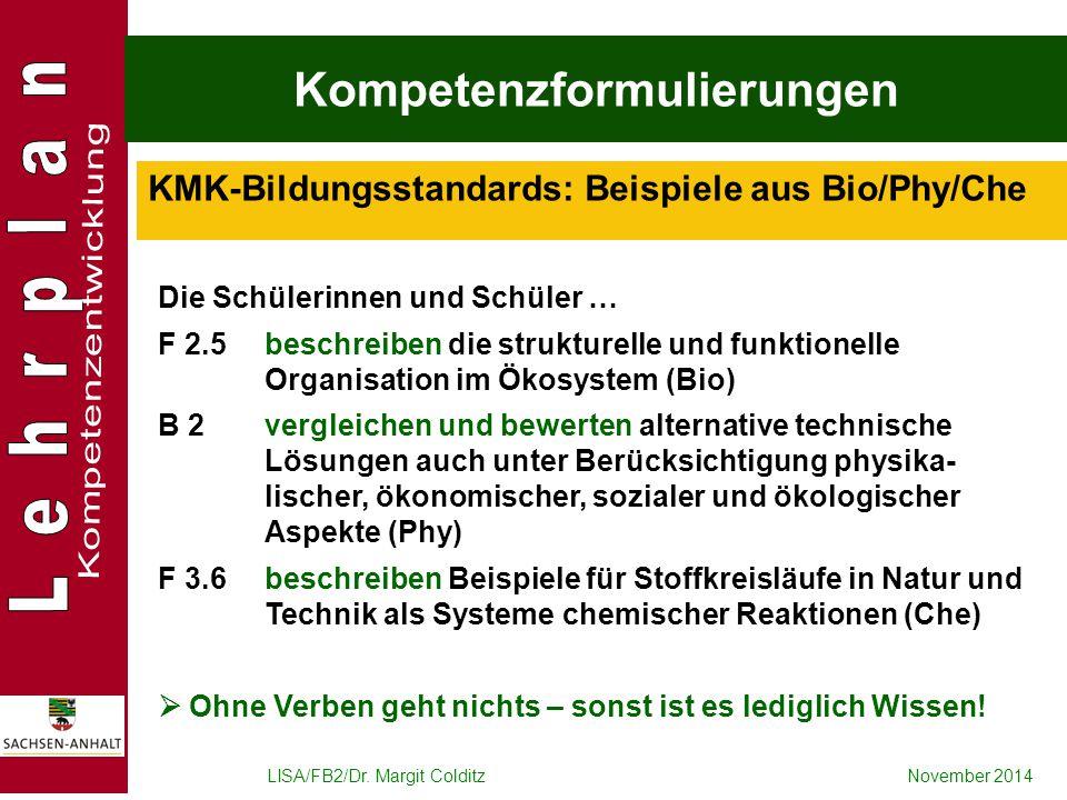 LISA/FB2/Dr. Margit ColditzNovember 2014 Kompetenzformulierungen Die Schülerinnen und Schüler … F 2.5beschreiben die strukturelle und funktionelle Org