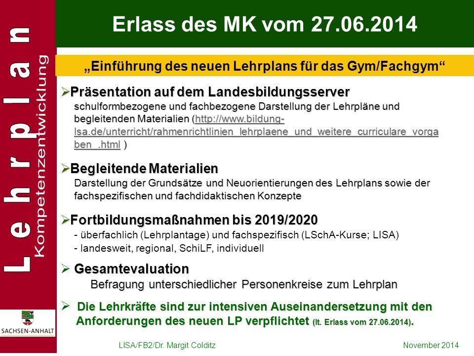 """LISA/FB2/Dr. Margit ColditzNovember 2014 Erlass des MK vom 27.06.2014 """"Einführung des neuen Lehrplans für das Gym/Fachgym""""  Präsentation auf dem Land"""