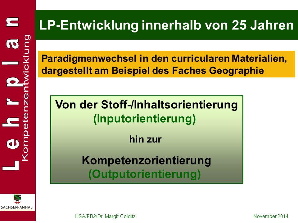 LISA/FB2/Dr. Margit ColditzNovember 2014 LP-Entwicklung innerhalb von 25 Jahren Paradigmenwechsel in den curricularen Materialien, dargestellt am Beis