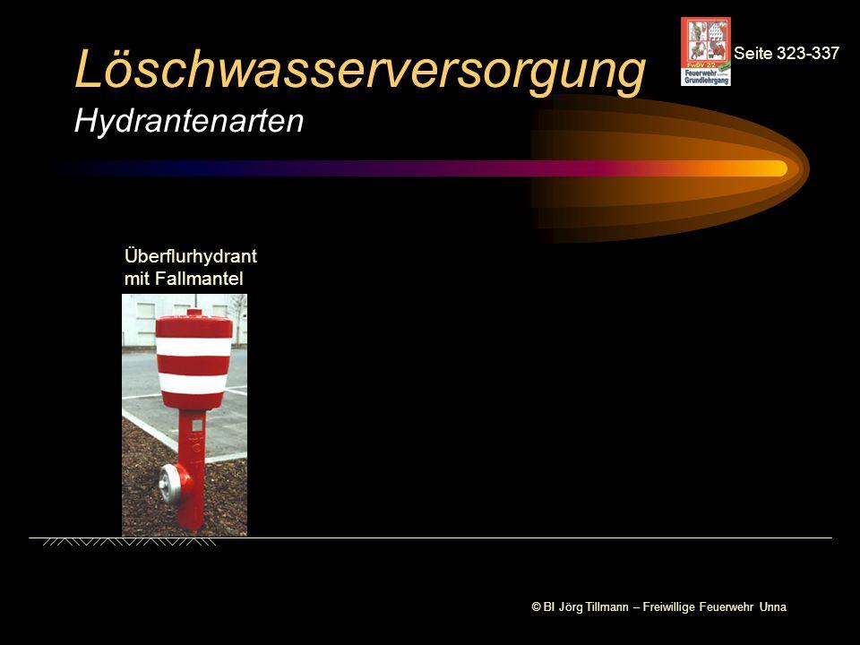 © BI Jörg Tillmann – Freiwillige Feuerwehr Unna Löschwasserversorgung Hydrantenarten Seite 323-337 Überflurhydrant mit Fallmantel
