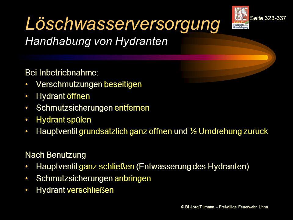 © BI Jörg Tillmann – Freiwillige Feuerwehr Unna Löschwasserversorgung Handhabung von Hydranten Bei Inbetriebnahme: Verschmutzungen beseitigen Hydrant