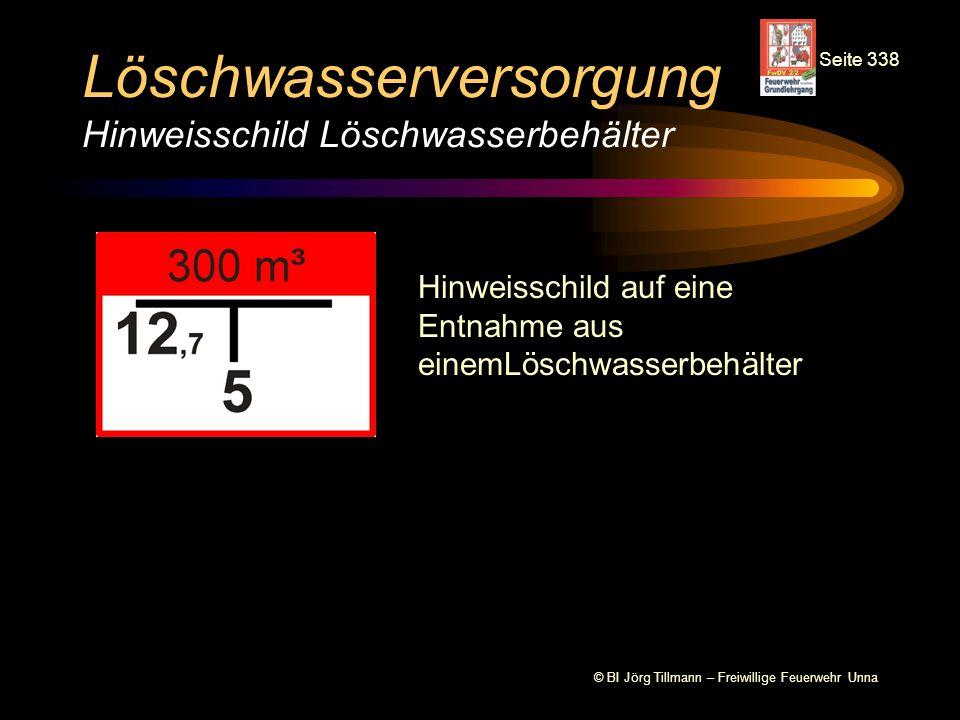 © BI Jörg Tillmann – Freiwillige Feuerwehr Unna Löschwasserversorgung Hinweisschild Löschwasserbehälter Hinweisschild auf eine Entnahme aus einemLösch