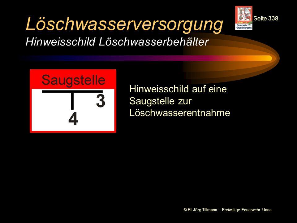 © BI Jörg Tillmann – Freiwillige Feuerwehr Unna Löschwasserversorgung Hinweisschild Löschwasserbehälter Hinweisschild auf eine Saugstelle zur Löschwas