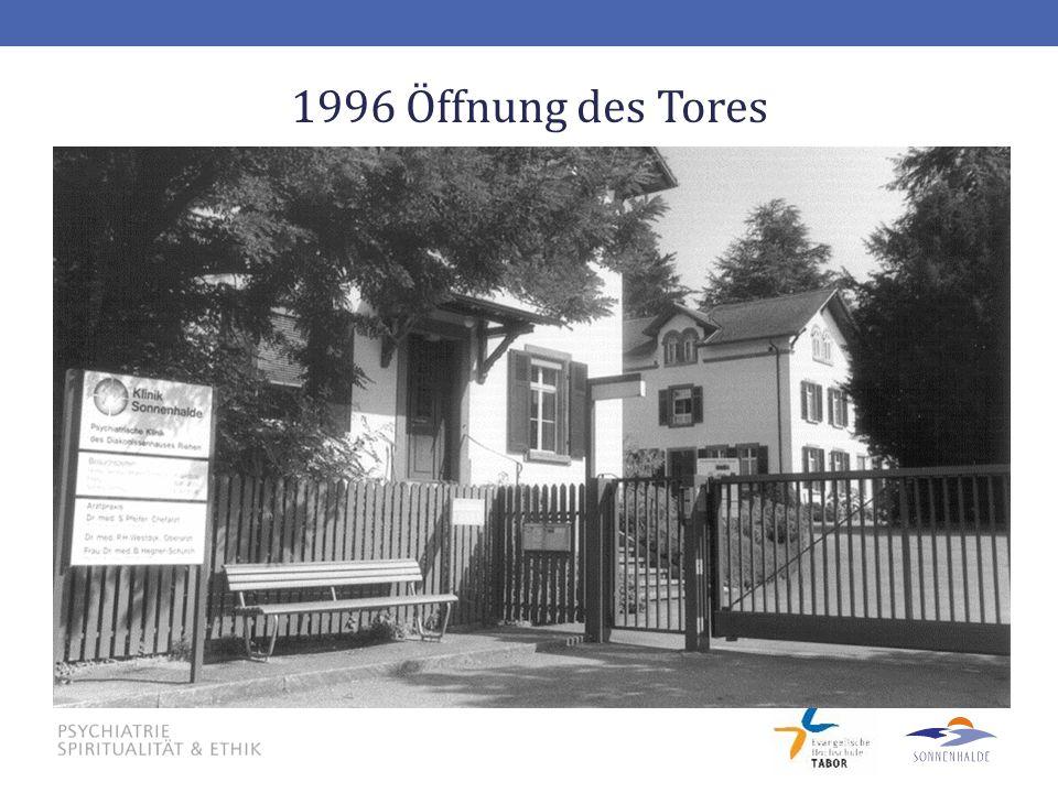 1996 Öffnung des Tores