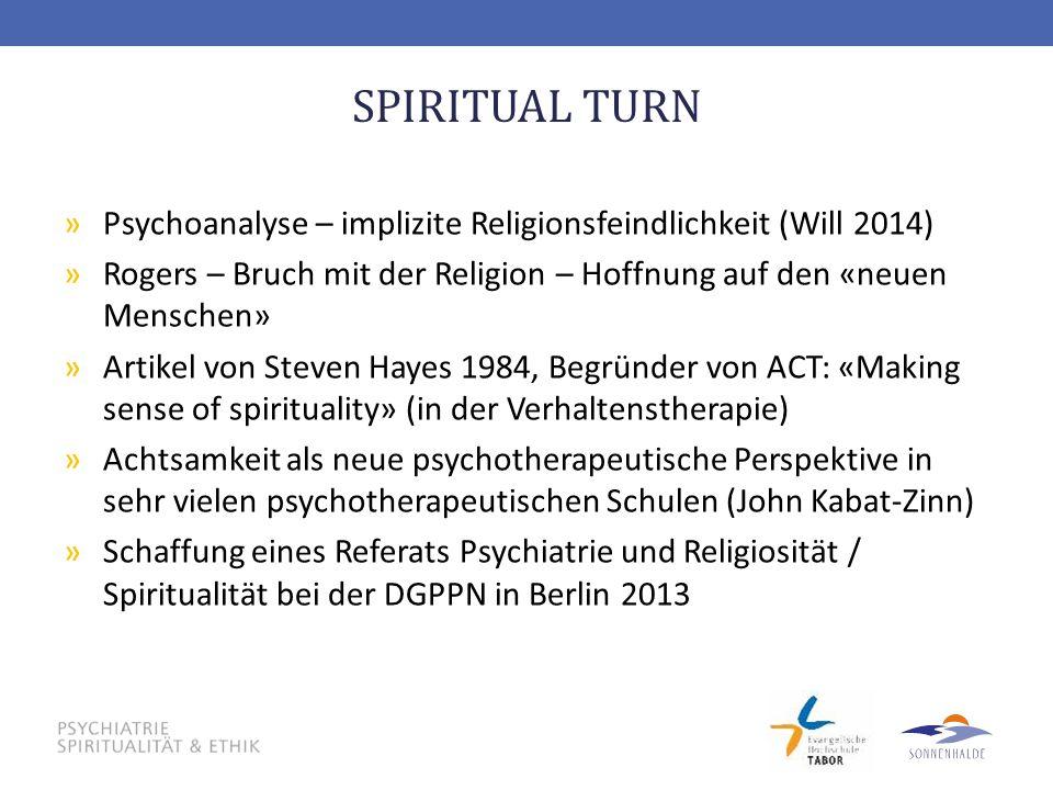 SPIRITUAL TURN »Psychoanalyse – implizite Religionsfeindlichkeit (Will 2014) »Rogers – Bruch mit der Religion – Hoffnung auf den «neuen Menschen» »Art