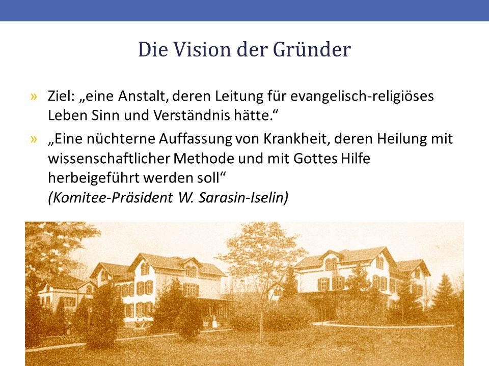"""Die Vision der Gründer »Ziel: """"eine Anstalt, deren Leitung für evangelisch-religiöses Leben Sinn und Verständnis hätte."""" »""""Eine nüchterne Auffassung v"""