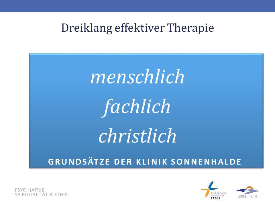 Dreiklang effektiver Therapie menschlich fachlich christlich GRUNDSÄTZE DER KLINIK SONNENHALDE