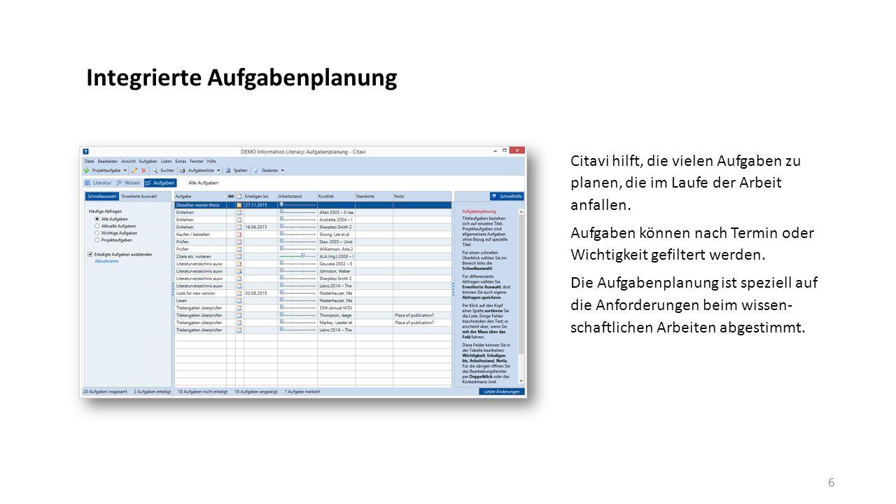 Integrierte Aufgabenplanung Citavi hilft, die vielen Aufgaben zu planen, die im Laufe der Arbeit anfallen.
