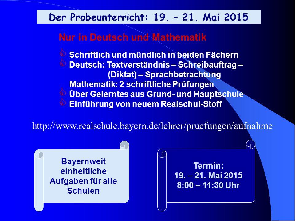 Der Probeunterricht: 19.– 21. Mai 2015 Termin: 19.