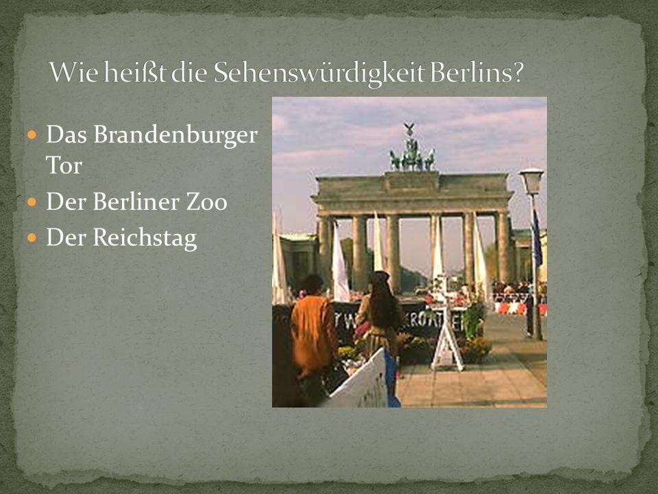 Das Brandenburger Tor Der Berliner Zoo Der Reichstag