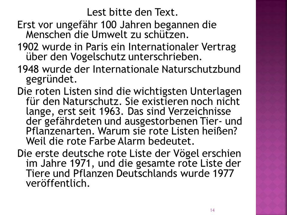 Lest bitte den Text. Erst vor ungefähr 100 Jahren begannen die Menschen die Umwelt zu schützen.