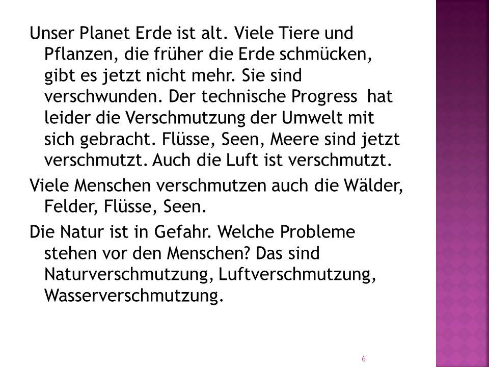 Unser Planet Erde ist alt.
