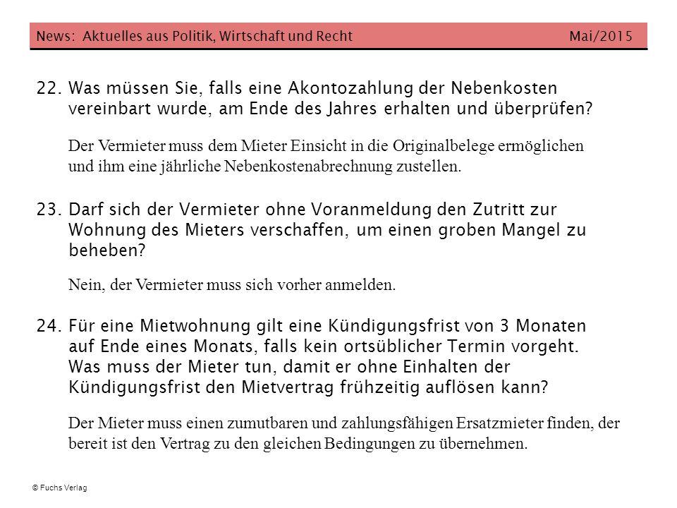 News: Aktuelles aus Politik, Wirtschaft und Recht Mai/2015 © Fuchs Verlag 22. Was müssen Sie, falls eine Akontozahlung der Nebenkosten vereinbart wurd