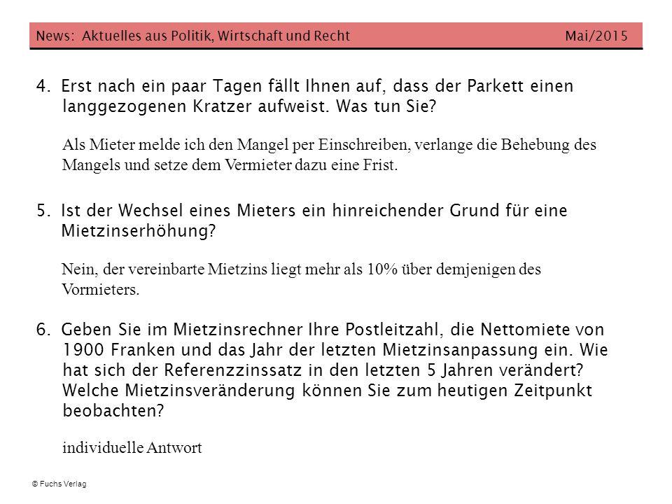 News: Aktuelles aus Politik, Wirtschaft und Recht Mai/2015 © Fuchs Verlag 4.Erst nach ein paar Tagen fällt Ihnen auf, dass der Parkett einen langgezogenen Kratzer aufweist.