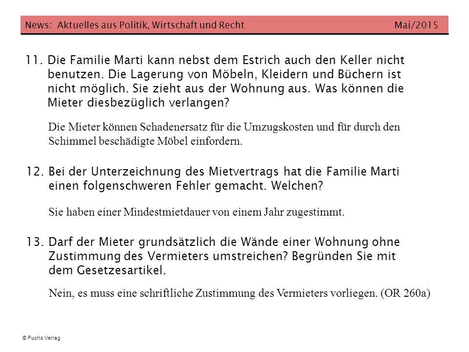 News: Aktuelles aus Politik, Wirtschaft und Recht Mai/2015 © Fuchs Verlag 11. Die Familie Marti kann nebst dem Estrich auch den Keller nicht benutzen.