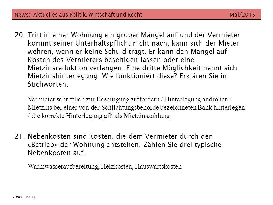 News: Aktuelles aus Politik, Wirtschaft und Recht Mai/2015 © Fuchs Verlag 20. Tritt in einer Wohnung ein grober Mangel auf und der Vermieter kommt sei
