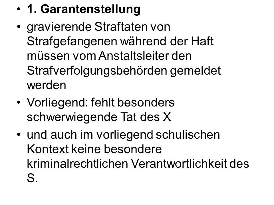 1. Garantenstellung gravierende Straftaten von Strafgefangenen während der Haft müssen vom Anstaltsleiter den Strafverfolgungsbehörden gemeldet werden