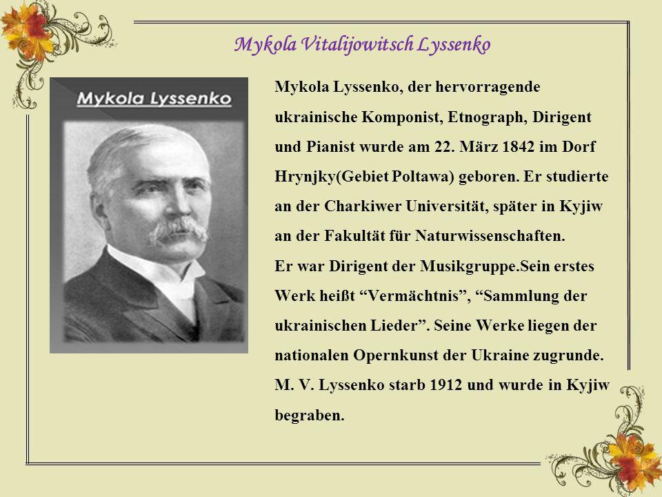 Mykola Lyssenko, der hervorragende ukrainische Komponist, Etnograph, Dirigent und Pianist wurde am 22.