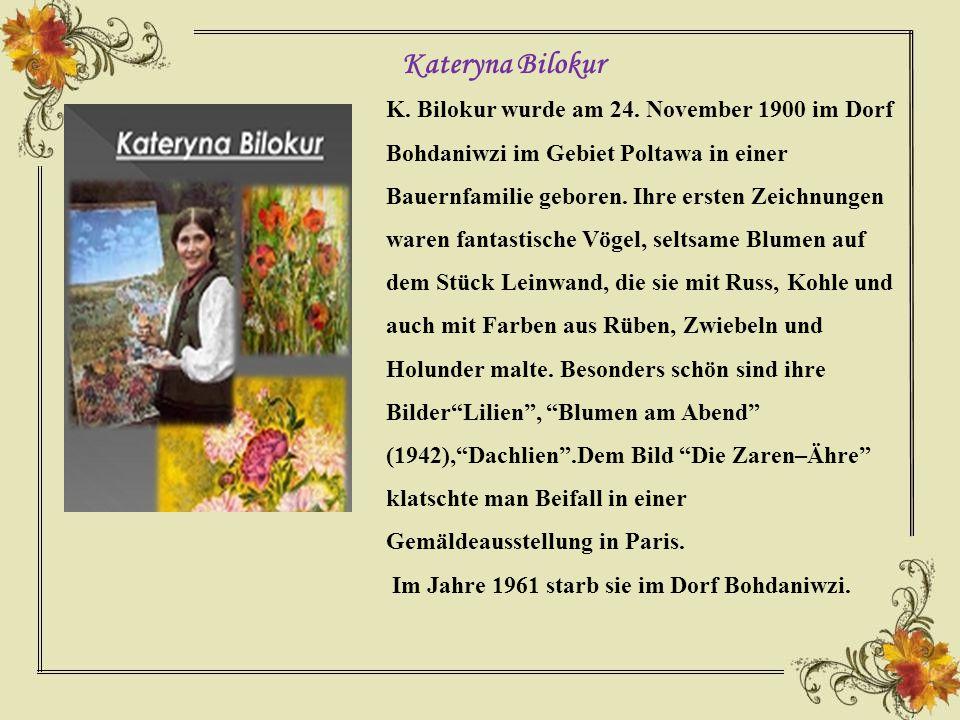 K.Bilokur wurde am 24.