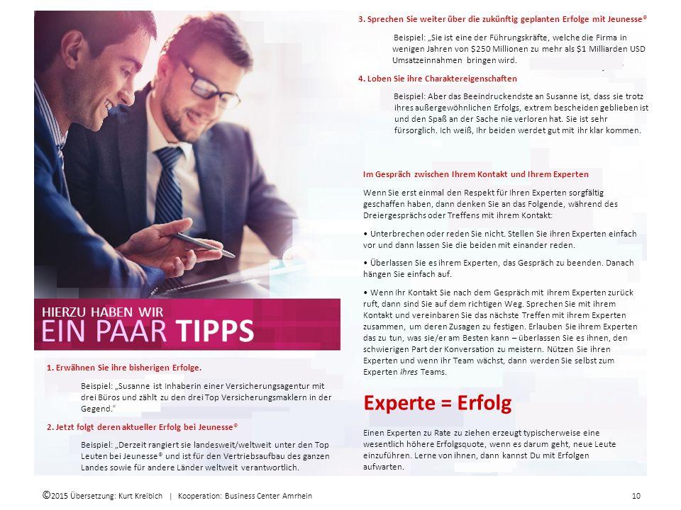 © 2015 Übersetzung: Kurt Kreibich | Kooperation: Business Center Amrhein 10 HIERZU HABEN WIR EIN PAAR TIPPS 1.