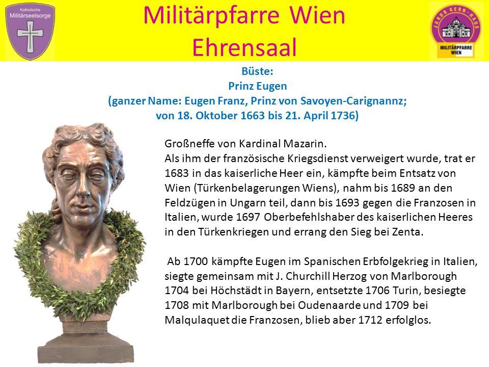 Militärpfarre Wien Ehrensaal Büste: Prinz Eugen (ganzer Name: Eugen Franz, Prinz von Savoyen-Carignannz; von 18. Oktober 1663 bis 21. April 1736) Groß