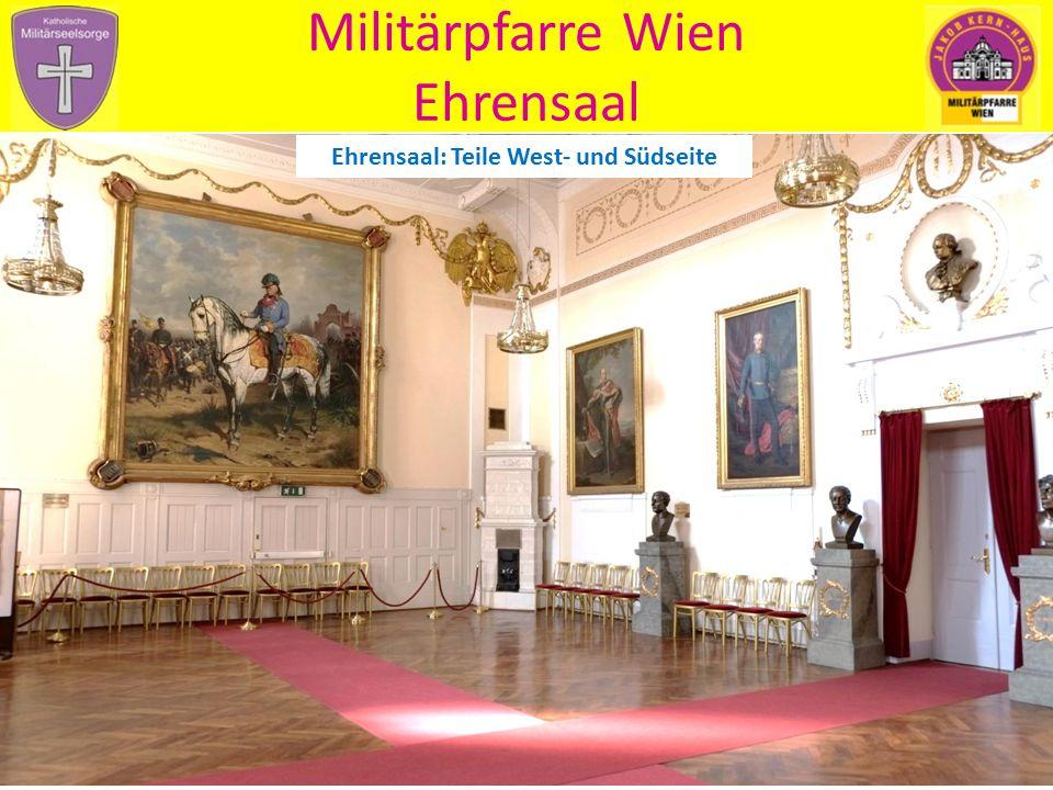 Militärpfarre Wien Ehrensaal Ehrensaal: Teile West- und Südseite