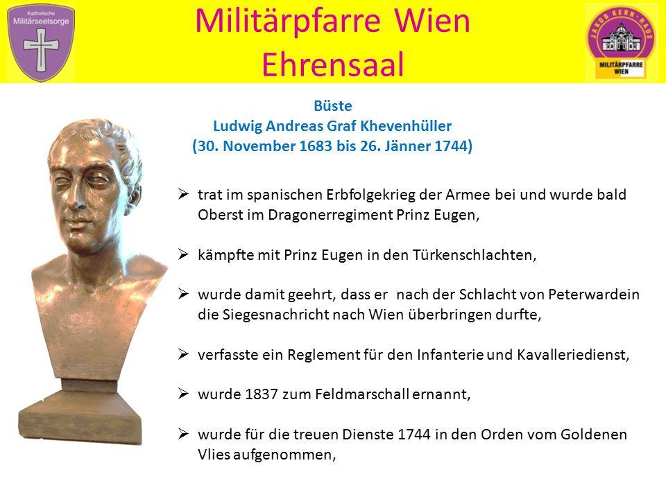 Büste Ludwig Andreas Graf Khevenhüller (30. November 1683 bis 26. Jänner 1744) Militärpfarre Wien Ehrensaal  trat im spanischen Erbfolgekrieg der Arm