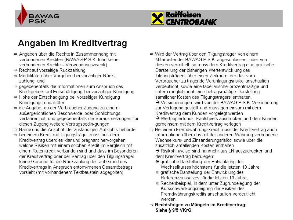 Angaben im Kreditvertrag  Angaben über die Rechte in Zusammenhang mit verbundenen Krediten (BAWAG P.S.K. führt keine verbundenen Kredite – Verwendung
