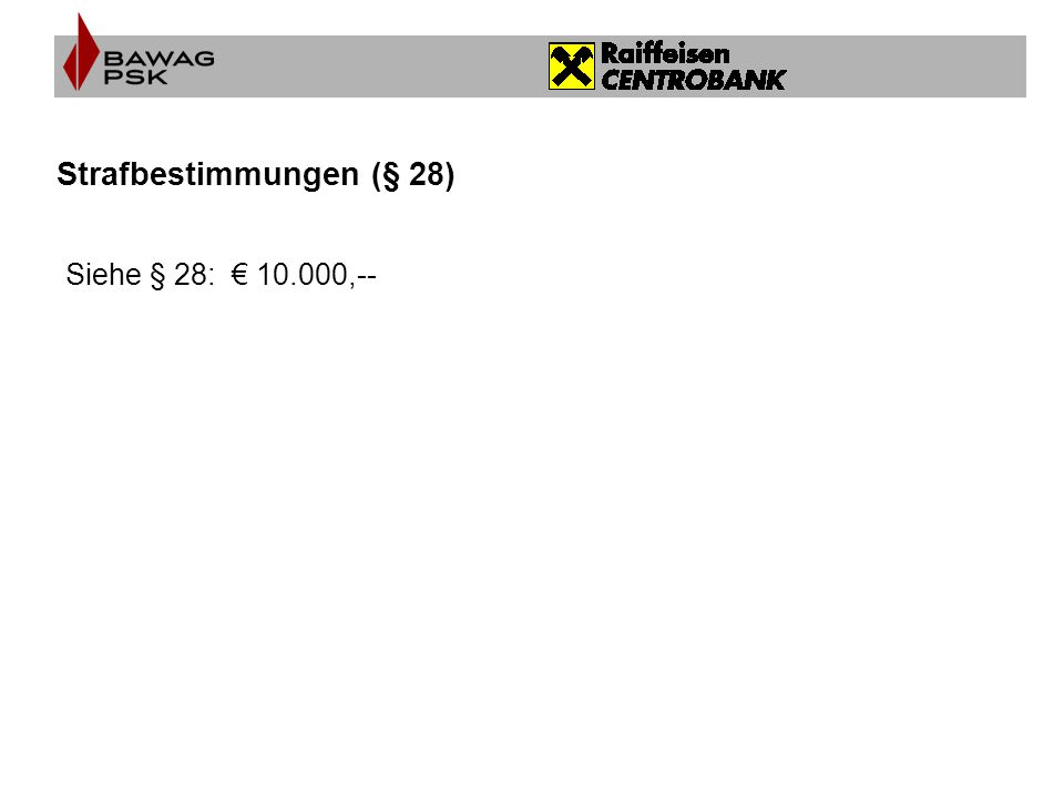 Strafbestimmungen (§ 28) Siehe § 28: € 10.000,--