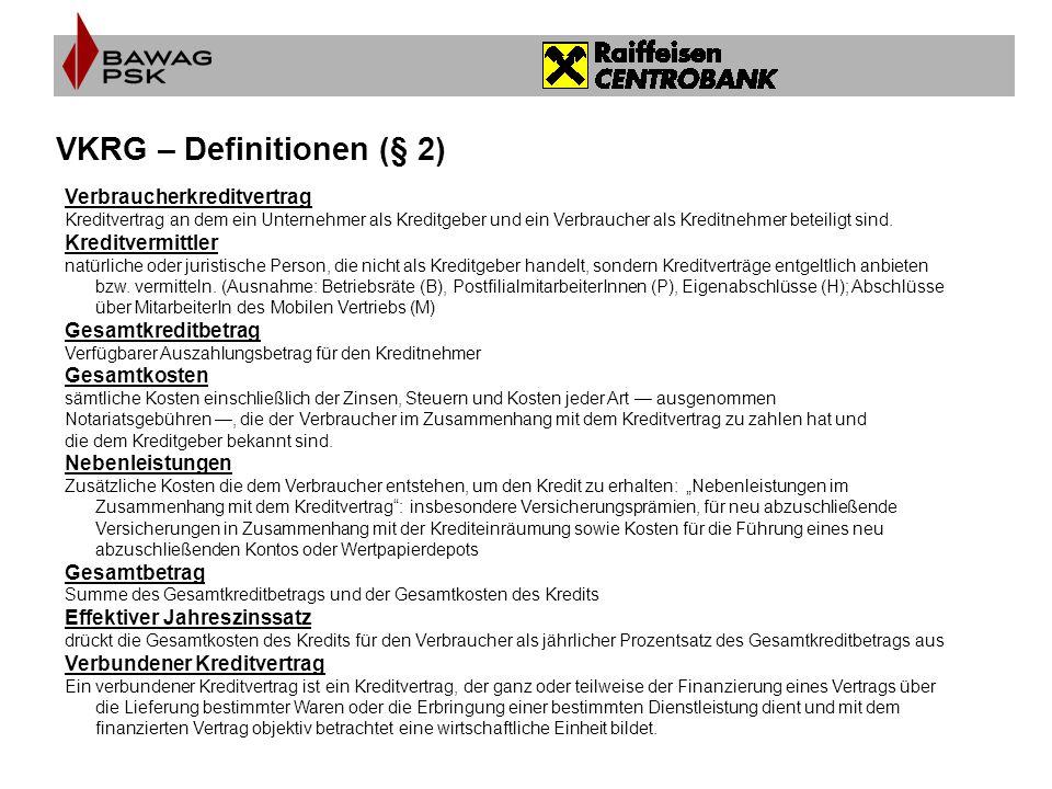 Anwendungsbereich (§ 4) Gilt für Verbraucherkreditverträge, die ab 11.06.2010 abgeschlossen werden mit einem Gesamtkreditbetrag von zumindest 200 Euro.