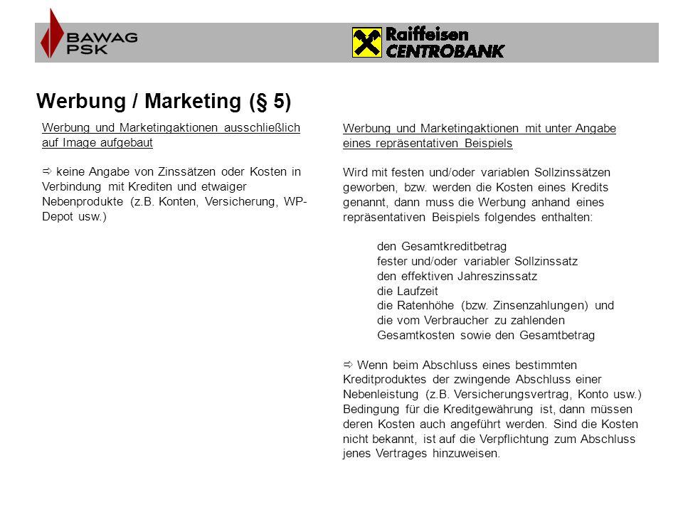 Werbung / Marketing (§ 5) Werbung und Marketingaktionen ausschließlich auf Image aufgebaut  keine Angabe von Zinssätzen oder Kosten in Verbindung mit