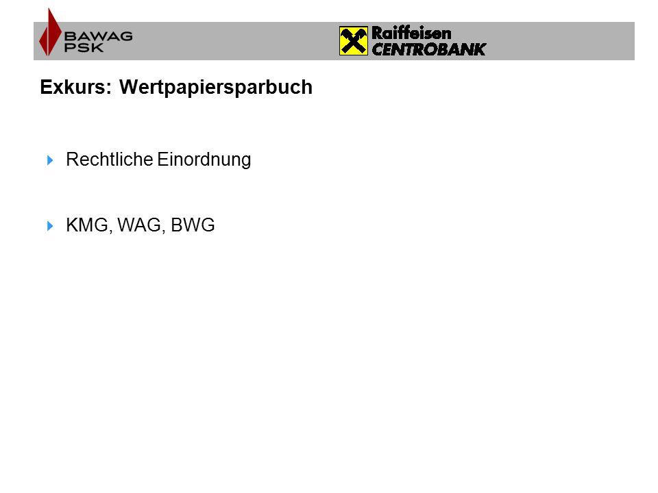 Exkurs: Wertpapiersparbuch  Rechtliche Einordnung  KMG, WAG, BWG
