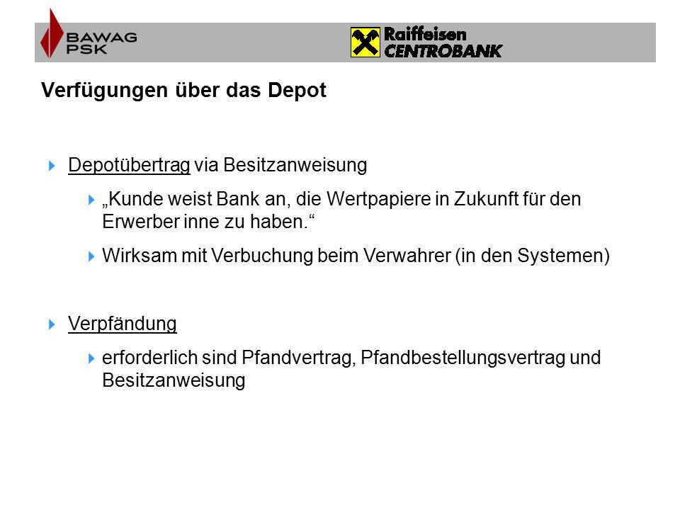 """Verfügungen über das Depot  Depotübertrag via Besitzanweisung  """"Kunde weist Bank an, die Wertpapiere in Zukunft für den Erwerber inne zu haben.""""  W"""