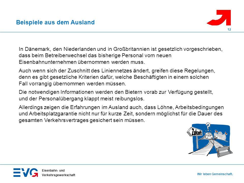 Beispiele aus dem Ausland Eisenbahn- und Verkehrsgewerkschaft Wir leben Gemeinschaft. 12 In Dänemark, den Niederlanden und in Großbritannien ist geset