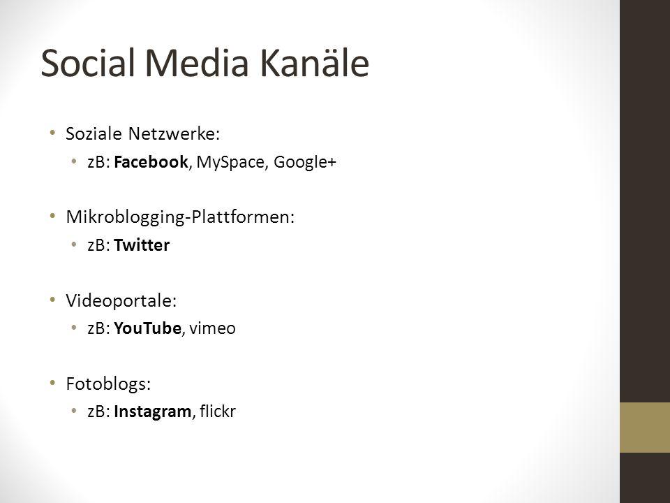 Soziale Netzwerke: zB: Facebook, MySpace, Google+ Mikroblogging-Plattformen: zB: Twitter Videoportale: zB: YouTube, vimeo Fotoblogs: zB: Instagram, fl