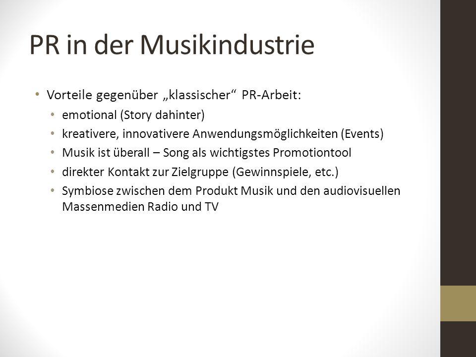 """PR in der Musikindustrie Vorteile gegenüber """"klassischer"""" PR-Arbeit: emotional (Story dahinter) kreativere, innovativere Anwendungsmöglichkeiten (Even"""