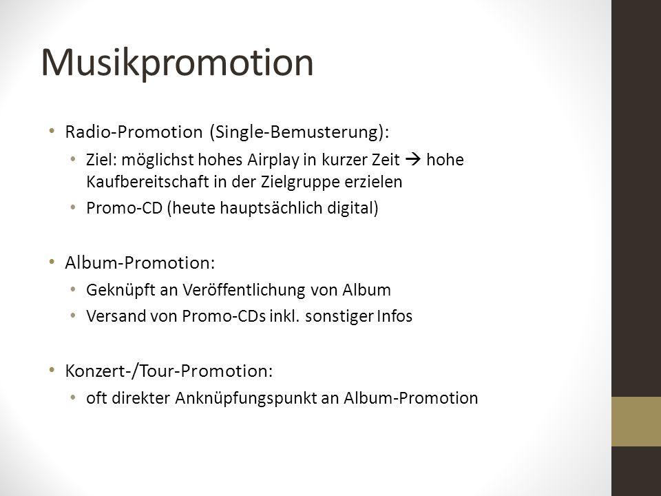 Musikpromotion Radio-Promotion (Single-Bemusterung): Ziel: möglichst hohes Airplay in kurzer Zeit  hohe Kaufbereitschaft in der Zielgruppe erzielen P