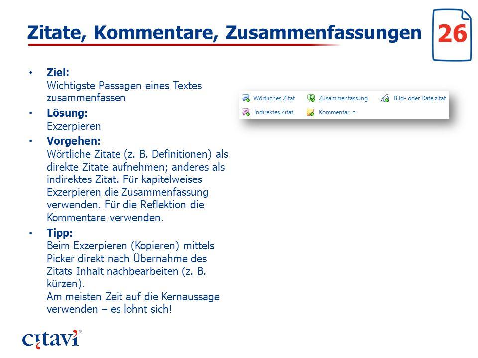 Zitate, Kommentare, Zusammenfassungen Ziel: Wichtigste Passagen eines Textes zusammenfassen Lösung: Exzerpieren Vorgehen: Wörtliche Zitate (z. B. Defi